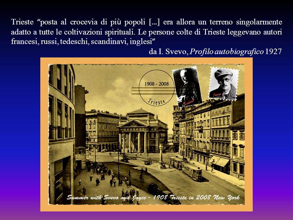 Trieste posta al crocevia di più popoli […] era allora un terreno singolarmente adatto a tutte le coltivazioni spirituali. Le persone colte di Trieste leggevano autori francesi, russi, tedeschi, scandinavi, inglesi